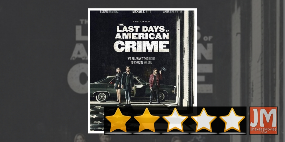 Review The Last Days Of American Crime Gore And Bore