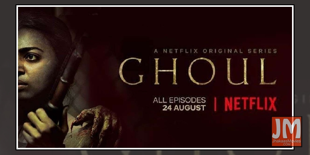 Ghoul,' Netflix's First Horror Series From India, Will Give You