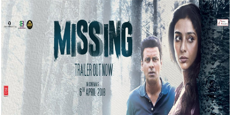 Manoj bajpayee and Tabu starrer film  Missing trailer released